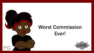 Worst Commission Ever! - True Story (13+)
