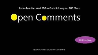 Open Comments - BBC Newsnight - Indian hospitals send SOS as Covid...