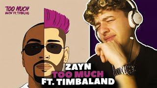 ZAYN - Too Much ft. Timbaland REACTION [First Time Hearing]