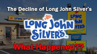 The Decline of Long John Silver's...What Happened?