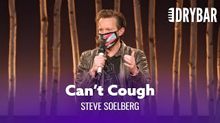 You Can Never Cough In Public Again. Steve Soelberg