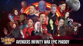 AVENGERS INFINITY WAR - Epic Parody Movie - The Sean Ward Show