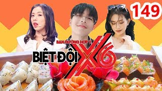 X6 SQUAD| #149| Si Thanh - Miko eat sushi excitedly - Yoon Tran 'exposes' Vlogger Huy Cung