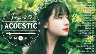 Guitar Acoustic 2021 💖 Top 20 Acoustic Cover Of Popular Songs - Top Hits Acoustic Cover 2021