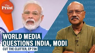 What is foreign media saying on India's Covid crisis, why is Modi Govt upset, and what can it do