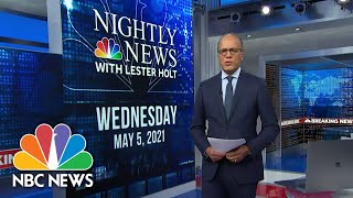 NBC Nightly News Broadcast (Full) - May 5th, 2021 | NBC Nightly News