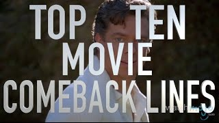 Top 10 Movie Comeback Lines (Quickie)