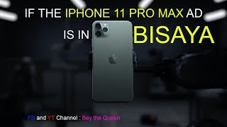 iPhone 11 Pro Max Ad in BISAYA