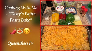 "Cooking With Me - ""Tasty's Fajita Pasta Bake"" 