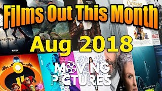 August 2018: Films out this Month - Moving Pictures