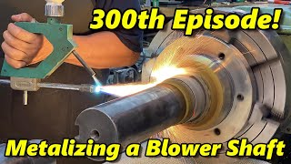 SNS 300: Spray Welding a Blower Shaft