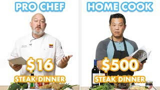 $500 vs $16 Steak Dinner: Pro Chef & Home Cook Swap Ingredients | Epicurious