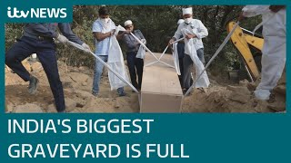 India's biggest graveyard is now full after Covid surge rips through the country | ITV News