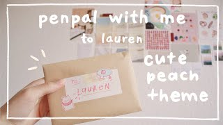 real time penpal with me — cute peach theme — to lauren (@honeymilks)