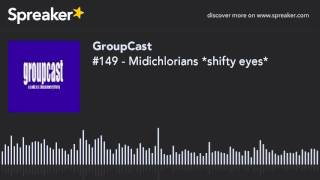 #149 - Midichlorians *shifty eyes*