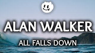 Alan Walker ‒ All Falls Down (Lyrics) ft. Noah Cyrus, Digital Farm Animals