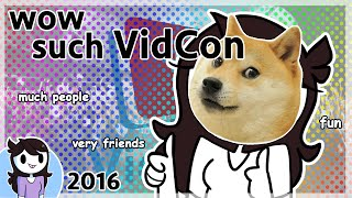 Vidcon fun times wow so fun excitement 10/10 would vidcon again