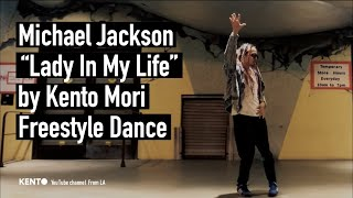 "Michael Jackson ""Lady In My Life"" by Kento Mori Freestyle Dance"