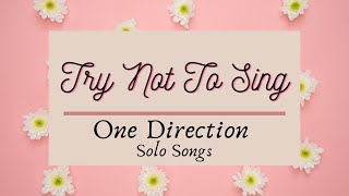 Try Not To Sing | One Direction Solo Songs | Chasyde❤