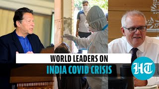 India Covid crisis: Pakistan, China, Australia offer support l Who said what