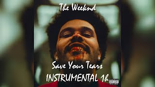 The Weeknd - Save Your Tears [INSTRUMENTAL] 1h