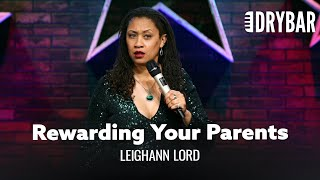 Rewarding Your Parents For Good Behavior. Leighann Lord