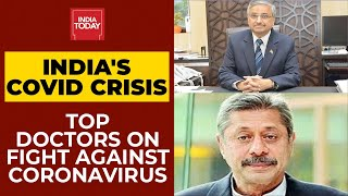 Coronavirus News Updates: How Can India Break Covid Chain? Top Doctors Respond | India Today