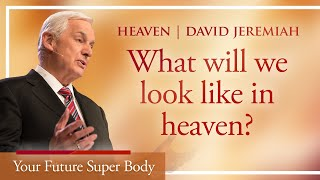 The Ultimate Extreme Make-Over | David Jeremiah | 1 Corinthians 15:35-49