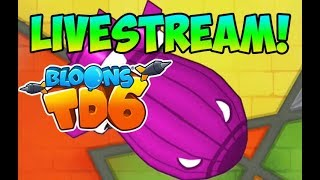 BLOONS TOWER DEFENSE 6 LIVESTREAM! HARD, CHIMPS + MORE!