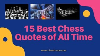 15 Best Chess Quotes Of All Time | Top 15 | Chess Hope